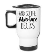 Mmmmmug Travel Coffee Mugs And So The Adventure Begins Mug