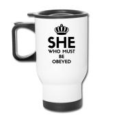 Mmmmmug Travel Mugs She Who Must Be Obeyed Mug