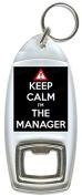 Keep Calm I'm The Manager - Bottle Opener Keyring