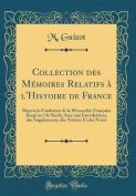 Collection Des Memoires Relatifs A L'Histoire de France [FRE]