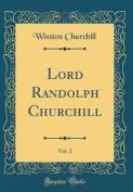 Lord Randolph Churchill, Vol. 2