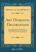 Art Domestic Decorations