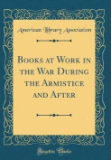 Books at Work in the War During the Armistice and After