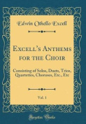 Excell's Anthems for the Choir, Vol. 1