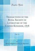 Transactions of the Royal Society of Literature of the United Kingdom, 1878, Vol. 11