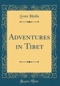 Adventures in Tibet
