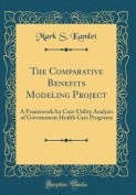 The Comparative Benefits Modeling Project
