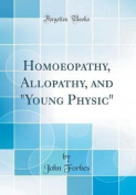 Homoeopathy, Allopathy, and Young Physic