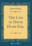 The Life of David Hume Esq.