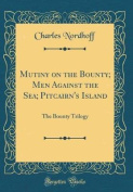 Mutiny on the Bounty; Men Against the Sea; Pitcairn's Island