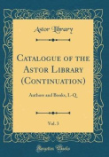 Catalogue of the Astor Library (Continuation), Vol. 3
