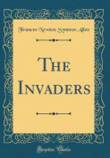 The Invaders (Classic Reprint)