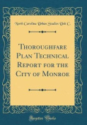 Thoroughfare Plan Technical Report for the City of Monroe