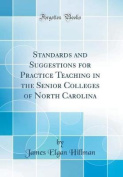 Standards and Suggestions for Practice Teaching in the Senior Colleges of North Carolina