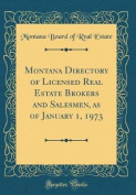 Montana Directory of Licensed Real Estate Brokers and Salesmen, as of January 1, 1973