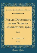 Public Documents of the State of Connecticut, 1914, Vol. 3