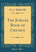 The Jubilee Book of Cricket