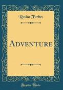 Adventure (Classic Reprint)
