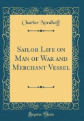 Sailor Life on Man of War and Merchant Vessel