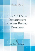 The A B C's of Disarmament and the Pacific Problems