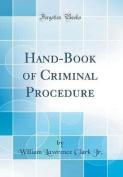 Hand-Book of Criminal Procedure