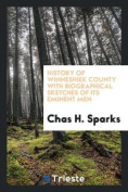 History of Winneshiek County with Biographical Sketches of Its Eminent Men