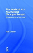 The Notebook of a New Clinical Neuropsychologist