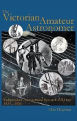 The Victorian Amateur Astronomer