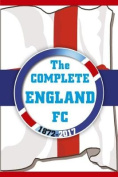 The Complete England FC 1872-2017