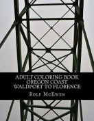 Adult Coloring Book - Oregon Coast Waldport to Florence