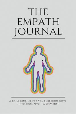 The Empath Journal: A Daily Journal for Your Precious Gifts (Intuition,  Psychic, Empathy): Colorful Energy - Edition