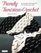 Trendy Tunisian Crochet