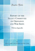 Report of the Select Committee on Ordnance and War Ships