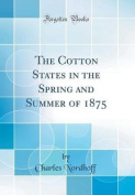 The Cotton States in the Spring and Summer of 1875