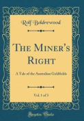 The Miner's Right, Vol. 1 of 3