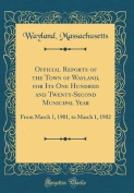 Official Reports of the Town of Wayland, for Its One Hundred and Twenty-Second Municipal Year