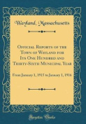 Official Reports of the Town of Wayland for Its One Hundred and Thirty-Sixth Municipal Year