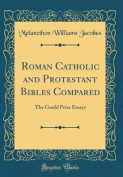 Roman Catholic and Protestant Bibles Compared