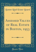 Assessed Values of Real Estate in Boston, 1953