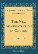 The New Administration in Chosen