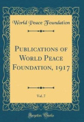Publications of World Peace Foundation, 1917, Vol. 7