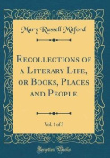 Recollections of a Literary Life, or Books, Places and People, Vol. 1 of 3