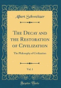 The Decay and the Restoration of Civilization, Vol. 1