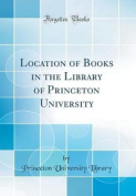 Location of Books in the Library of Princeton University