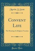 Convent Life