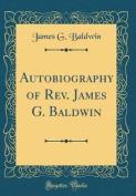 Autobiography of REV. James G. Baldwin