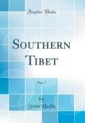 Southern Tibet, Vol. 7
