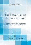 The Principles of Pattern Making