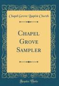 Chapel Grove Sampler