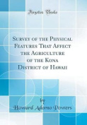 Survey of the Physical Features That Affect the Agriculture of the Kona District of Hawaii
